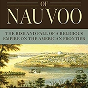KINGDOM OF NAUVOO: THE RISE AND FALL OF A REL